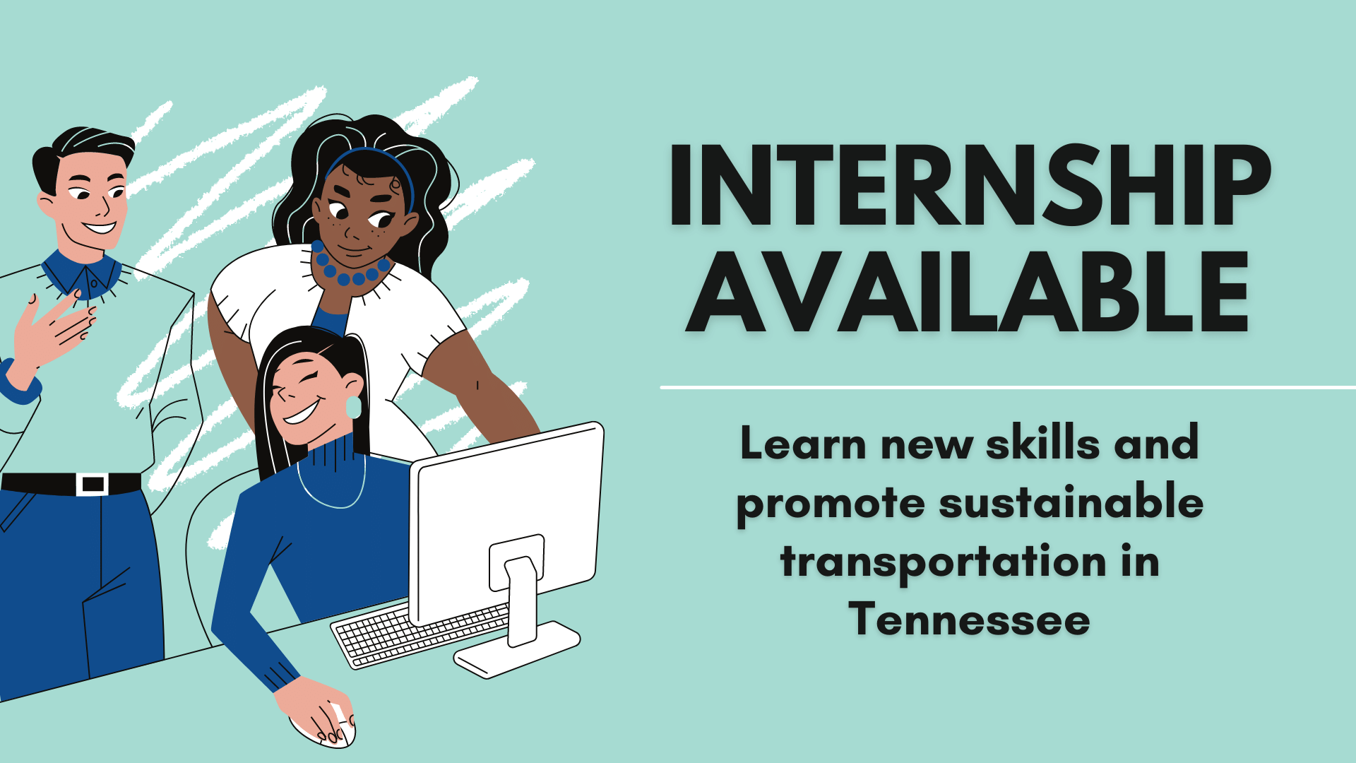3 people gathered around computer, teal background, 'Internship Available: Learn new skills and promote sustainable transportation in Tennessee'